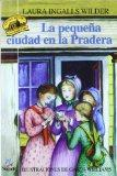 La Pequena Ciudad En La Pradera (Little House-the Laura Years) (Spanish Edition)
