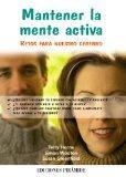 Mantener la mente activa. Retos para nuestro cerebro (Spanish Edition)