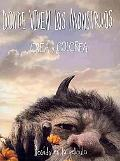 Donde viven los monstruos: Crea Y Colorea / Where The Wild Things Are: Coloring and Creativi...