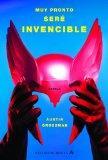 Muy pronto sere invencible/ Soon I Will Be Invincible (Spanish Edition)