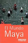 Rough Guide El Mundo Maya / The Rough Guide to the Maya World