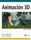 Animacion 3D / Masstering 3D Animation (Diseno Y Creatividad / Design & Creativity) (Spanish...