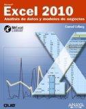 Excel 2010 / Microsoft Excel 2010: Analisis de datos y modelos de negocio / Business Analysi...