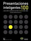 Presentaciones inteligentes / 100 Things Every Presenter Needs to Know About People: 100 Cos...