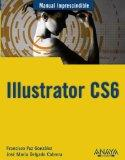 Manual imprescindible de Illustrator CS6 / Essential Manual of Illustrator CS6 (Manual Impre...