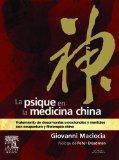 La psique en la medicina china: Tratamiento de desarmonas emocionales y mentales con acupunt...