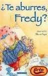 ?Te Aburres, Fredy? (Spanish Edition)