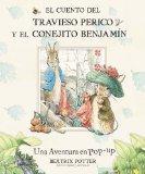 El cuento del travieso perico y el conejito Benjamin / The Tale of Peter Rabbit: Una aventur...