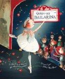 Quiero ser bailarina / How to Be a Ballerina (Spanish Edition)