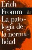 La Patologia De La Normalidad/ The Pathology of Normality (Biblioteca Erich Fromm/ Erich Fro...