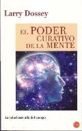 Poder Curativo De La Mente/ Healing Beyond the Body, Medicine And the Infinite Reach of the ...