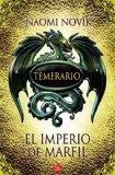 El imperio de marfil. Temerario IV (Empire of Ivory (Temeraire, Book 4)) (Temerario / Temera...
