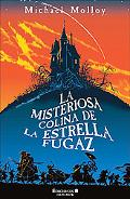 La Misteriosa Colina De La Estrella Fugaz / the House on the Falling Star Hill