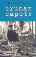 Truman Capote: La Biografia