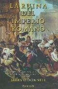 LA RUINA DEL IMPERIO ROMANO (Spanish Edition)