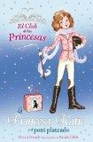 La princesa Katie y el poni plateado / Princess Katie and the Silver Pony (El Club De Las Pr...
