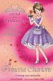 La princesa Charlotte y la Rosa encantada/ Charlotte and the Enchanted Rose (El Club De Las ...