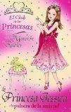 La princesa Jessica y la pulsera de la amistad / Princess Jessica and the Best-friend Bracel...
