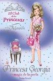 La princesa Georgia y la magia de la perla / Princess Georgia and the Shimmering pearl (El C...