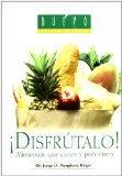 Disfrutalo! / Enjoy It!: Alimentos Que Curan Y Previenen/ Foods for Healing and Prevention (...