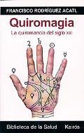 Quiromagia La Quiromancia Del Siglo XXI / The Palmistry of the 21st Century