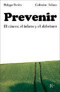 Prevenir: El Cancer, el Infarto y el Alzheimer