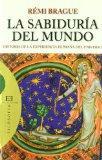 La sabiduria del mundo/ The wisdom of the world: Historia De La Experiencia Humana Del Unive...
