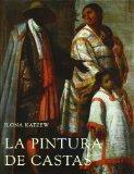 La Pintura De Castas / Casta Paintings: Representaciones Raciales En El Mexico Del Siglo XVI...
