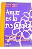 Amar Es La Respuesta (Spanish Edition)