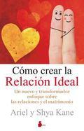 Como crear la relacion ideal (Spanish Edition)