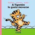 A Tigreton Le Gusta Moverse / Tigers Likes to Move Around