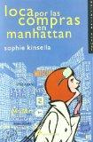 Loca por las compras en Manhattan/ Shopaholic Abroad (Spanish Edition) (Shopaholic Series)