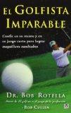 El golfista imparable: Confe en su mente y en su juego corto para lograr magnficos resultados