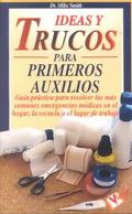 Ideas Y Trucos Para Primeros Auxilios/Practical Ideas for First Aid