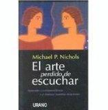 El Arte Perdido de Escuchar / The Lost Art of Listening (Spanish Edition)