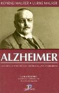 Alzheimer: La Vida de UN Medico la Historia de Una Enfermedad