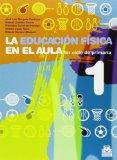 Educacin fsica en el aula / Physical education in the classroom: 1er ciclo de primaria / Ele...