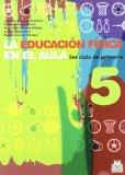 Educacin fsica en el aula / Physical education in the classroom: 5to ciclo de primaria / Ele...