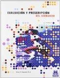 Evaluacion y Prescripcion del Ejercicio (Entrenamiento Deportivo) (Spanish Edition)