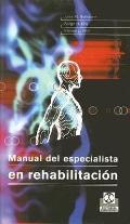 Manual Del Especialista En Rehabilitacion / the Rehabilitation Specialist's Handbook