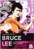 Bruce Lee. El arte de expresarse con el cuerpo (Spanish Edition)
