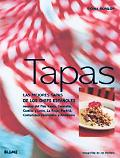 Tapas / New Tapas Las Mejores Tapas De Los Chefs Espanoles / Today's Best Bar Food from Spain
