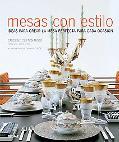 Mesas con estilo: Ideas para crear la mesa perfecta para cada ocasion (Spanish Edition)