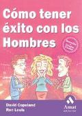 Como Tener Exito Con Los Hombres / How to Succeed with Men