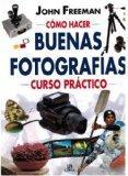 Como Hacer Buenas Fotografias (Spanish Edition)