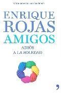 Amigos: Adios a la Soledad (Spanish Edition)