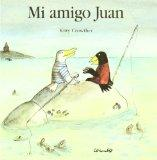 Mi Amigo Juan = My Friend Juan (Spanish Edition)