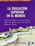 La educacion superior en el mundo/ Higher Education in the World: Educacion superior, Nuevos...