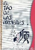 Tao De Las Mujeres Sabiduria Femenina Para Nuestro Tiempo