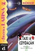 Taxi a Coyoacan: Venga a Leer: Coleccion de Lecturas Graduadas